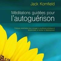 Jack Kornfield et Tristan Harvey - Méditations guidées pour l'autoguérison (N. Éd.).