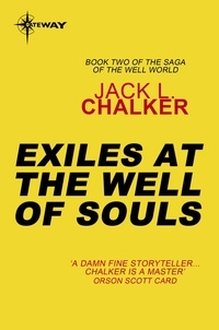 Jack L. Chalker - Exiles at the Well of Souls.
