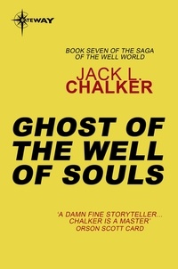 Jack L. Chalker - Ghost of the Well of Souls.
