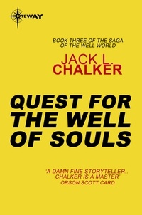 Jack L. Chalker - Quest for the Well of Souls.