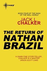 Jack L. Chalker - The Return of Nathan Brazil.