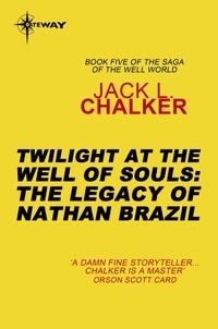 Jack L. Chalker - Twilight at the Well of Souls: The Legacy of Nathan Brazil.