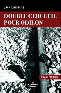 Jack Lamache - Double cercueil pour Odilon.