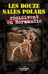 Jack Lamache et Brigitte Vivien - Les douze sales polars  : Les Douze sales polars récidivent en Normandie.