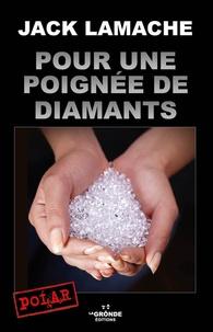Jack Lamache - Pour une poignée de diamants.