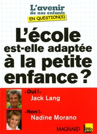 Jack Lang et Nadine Morano - L'école est-elle adaptée à la petite enfance?.