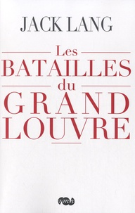 Jack Lang - Les batailles du Grand Louvre.