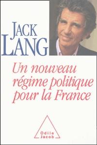 Jack Lang - Un nouveau régime politique pour la France.