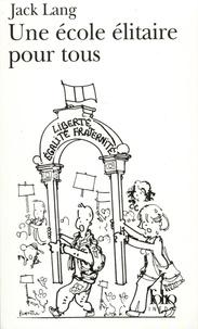Jack Lang - Une école élitaire pour tous.