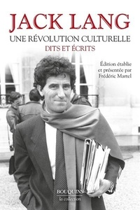 Jack Lang - Une révolution culturelle - Dits et écrits.