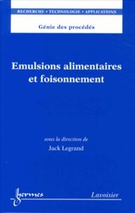 Jack Legrand - Emulsions alimentaires et foisonnement.
