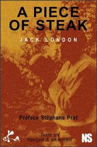 Jack London et Stéphane Prat - A piece of steak.