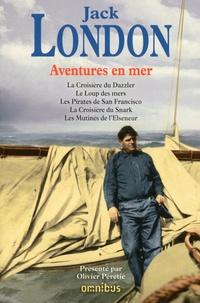 Jack London - Aventures en mer - La croisière du Dazzler ; Le loup des mers ; Les pirates de San Francisco ; La croisière du Snark ; Les mutinés de l'Elseneur.