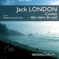 Jack London et Julien Allouf - Contes des mers du sud.