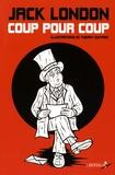 Jack London - Coup pour coup - Les spadassins de Midas.