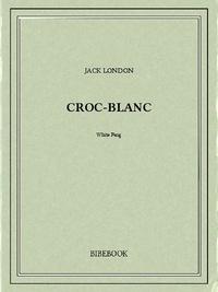 Croc-blanc - Jack London - 9782824707730 - 0,00 €