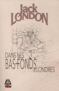 Jack London - Dans les bas-fonds de Londres.