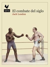 Jack London et  Laura Salas - El combate del siglo - Narrativas.