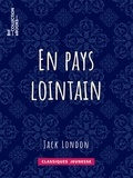 Jack London - En pays lointain.