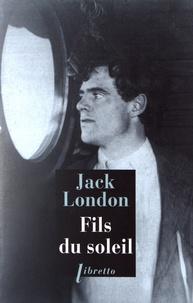 Jack London - Fils du soleil.