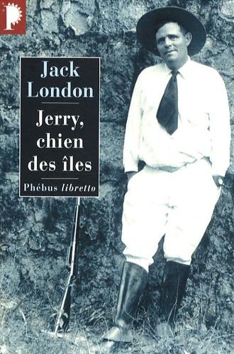 Jack London - Jerry, chien des îles.