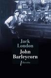Jack London - John Barleycorn - Le cabaret de la dernière chance.