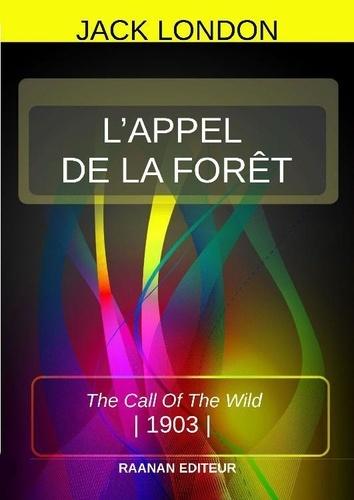 L'APPEL DE LA FORÊT - Jack London - Format ePub - 9791022729307 - 0,99 €