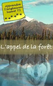 Jack London - L'appel de la forêt - Apprendre l' anglais en lisant.