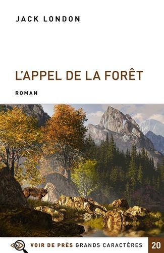 L'Appel de la forêt. Suivi de Bâtard Edition en gros caractères