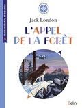 Jack London - L'appel de la forêt - Texte intégral et dossier (Cycle 3).