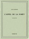 Jack London - L'appel de la forêt - Suivi de Bâtard.