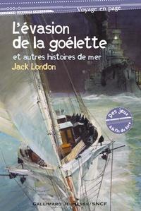 Jack London - L'évasion de la goélette - Et autres histoires de la mer.