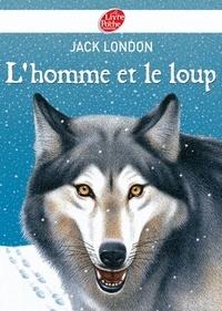 Jack London - L'homme et le loup et autres nouvelles - Texte intégral.