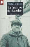 """Jack London - La Croisière du """"Dazzler""""."""
