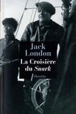 Jack London - La croisière du Snark.