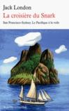 Jack London - La croisière du Snark - San Francisco-Sydney; Le Pacifique à la voile.