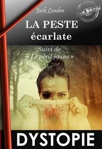 Jack London et Paul Gruyer - La Peste écarlate, suivi de Le Péril Jaune (édition intégrale, revue et corrigée)..
