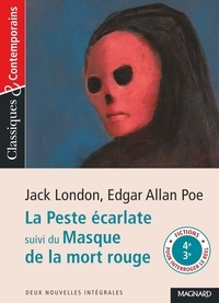 Jack London et Edgar Allan Poe - La Peste écarlate - Suivi du Masque de la mort rouge.