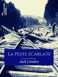 Jack London et Paul Gruyer - La Peste écarlate.