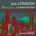 Jack London et Pierre-François Garel - La peste écarlate.