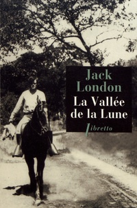 Jack London - La vallée de la Lune.