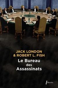 Jack London et Robert L Fish - Le bureau des assassinats.