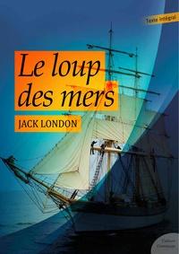 Jack London - Le loup des mers.