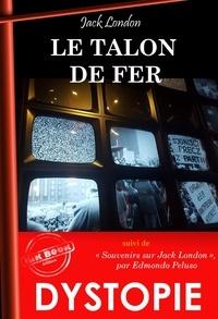 Jack London et Edmondo Peluso - Le Talon de Fer, suivi de Souvenirs sur Jack London. [Nouv. éd. revue et mise à jour]..