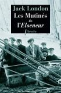 Jack London - Les mutines de l'elseneur.