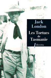 Jack London - Les tortues de Tasmanie.