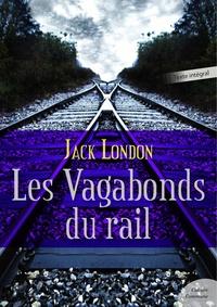 Jack London - Les Vagabonds du rail.