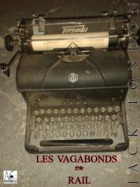 Jack London - Les vagabonds du rail - The road.