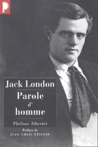 Jack London - Parole d'homme - Histoires du pays de l'or.