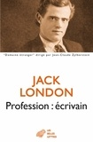 Jack London - Profession : écrivain.